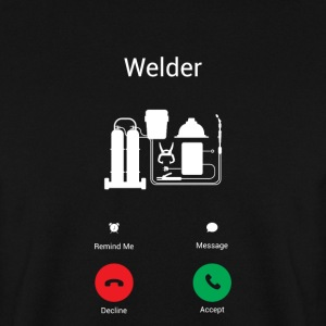 Welders call Hoodies & Sweatshirts - Men's Sweatshirt