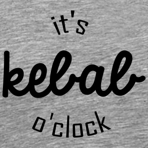 It's kebab o clock - T-shirt Premium Homme
