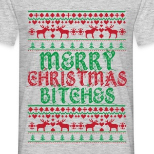 MERRY CHRISTMAS BITCHES T-Shirts - Men's T-Shirt
