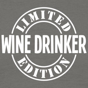 wine drinker limited edition stamp - Men's T-Shirt