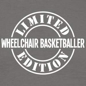 wheelchair basketballer limited edition  - Men's T-Shirt