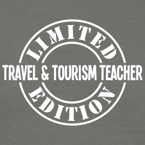 travel  tourism teacher limited edition  - Men's T-Shirt