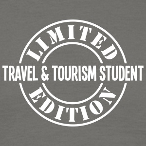 travel  tourism student limited edition  - Men's T-Shirt