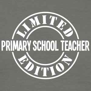 primary school teacher limited edition s - Men's T-Shirt