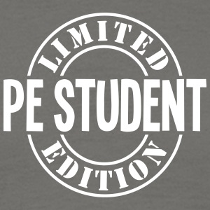 pe student limited edition stamp - Men's T-Shirt