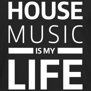 house music is my life techno Club DJ Musik Langarmshirts - Männer Premium Langarmshirt