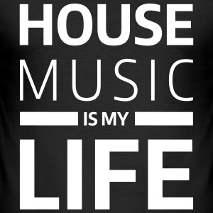 house music is my life techno Club DJ Musik T-Shirts - Men's Slim Fit T-Shirt