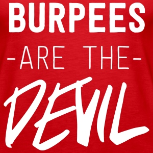 Burpees are the devil Tops - Women's Premium Tank Top