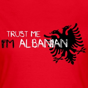 trust_me_i_am_albanian T-Shirts - Frauen T-Shirt