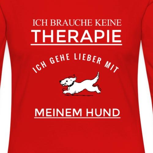 keine therapie lieber Hund- T-Shirt Geschenk