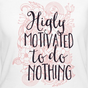 Highly motivated to do nothing- Motivation- Faul  T-shirts - Organic damer