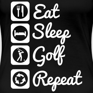 Eat,sleep,golf,repeat Golf shirt - Camiseta premium mujer