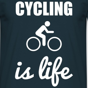 Cycling is life - Fahrrad Shirt - Mannen T-shirt