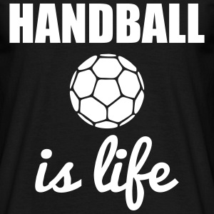 Handball is life  - Männer T-Shirt