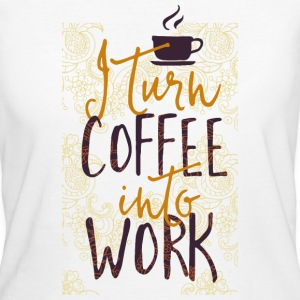 I coffee into work turn work coffee addicted T-Shirts - Women's Organic T-shirt