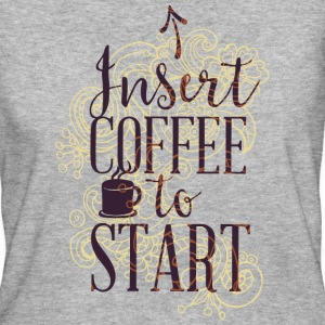 Insert coffee to start-coffee addiction start start T-Shirts - Women's Organic T-shirt