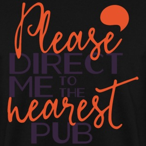 Please direct me to the nearest pub- Kneipe saufen Hoodies & Sweatshirts - Men's Sweatshirt