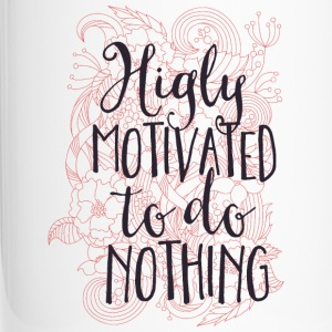 Highly motivated to do nothing- Motivation- Faul Tassen & Zubehör - Thermobecher