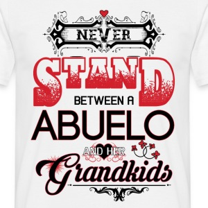 Abuelo- Never Stand Between A And Her Grandkids T-Shirts - Men's T-Shirt