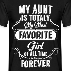 My Aunt Is Totally My Most Favorite Girl T-Shirts - Men's T-Shirt