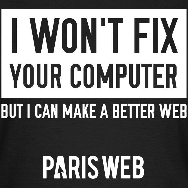 I won't fix your computer - Tshirt Femme
