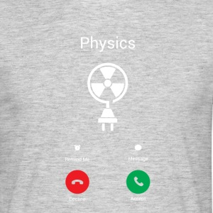 Physics call T-Shirts - Men's T-Shirt
