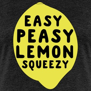 Easy Peasy Lemon Squeezy T-Shirts - Women's Premium T-Shirt