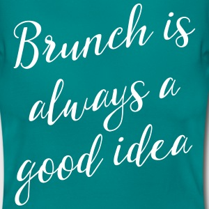 Brunch is always a good idea T-Shirts - Women's T-Shirt