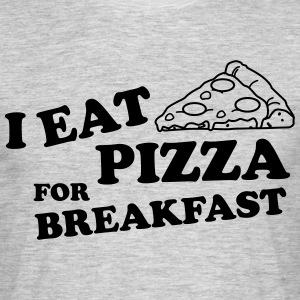 I eat pizza for breakfast T-Shirts - Men's T-Shirt