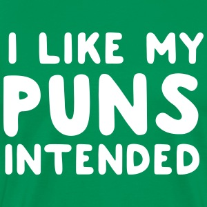 I like my puns intended T-Shirts - Men's Premium T-Shirt