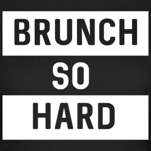 Brunch so Hard T-Shirts - Women's T-Shirt