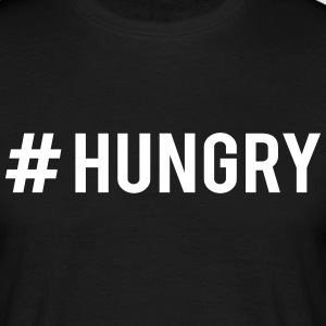 #HUNGRY T-Shirts - Men's T-Shirt