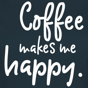 Coffee makes me happy T-Shirts - Women's T-Shirt