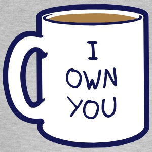 Coffee. I own you T-Shirts - Women's T-Shirt