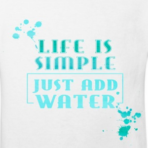 Life is simple just add Water- Sommer Meer Urlaub T-Shirts - Kinder Bio-T-Shirt