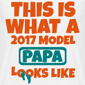 THIS WHAT A 2017 MODEL PAPA LOOKS LIKE T-Shirts - Men's T-Shirt