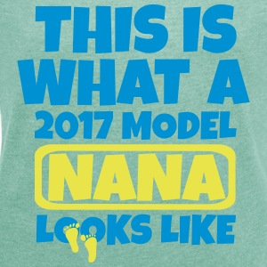 THIS IS WHAT A  2017 MODEL NANA LOOKS LIKE T-Shirts - Women's T-shirt with rolled up sleeves