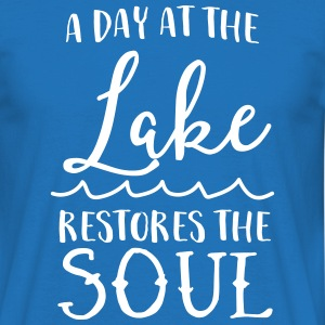 A day at the lake restores the soul T-Shirts - Men's T-Shirt