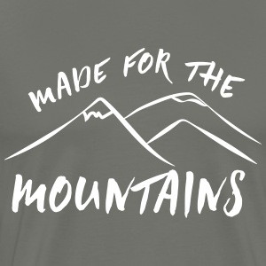 Made for the mountains T-Shirts - Men's Premium T-Shirt