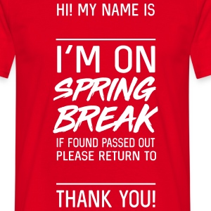 On Spring Break. If found passed T-Shirts - Men's T-Shirt