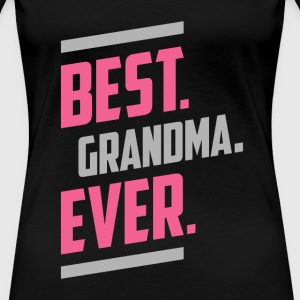 Best. Grandma. Ever. Tees - Women's Premium T-Shirt