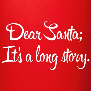 Dear Santa, it's a long story Mokken & toebehoor - Mok uni