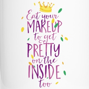 Eat your makeup to get pretty on the inside too Tassen & Zubehör - Thermobecher