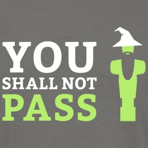 You shall not pass - Männer T-Shirt