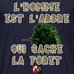 L'homme est l'arbre qui gâche la forêt