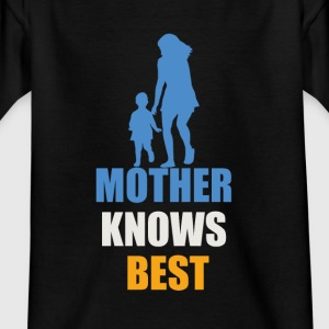 Mother Knows Best T-Shirts - Kinder T-Shirt