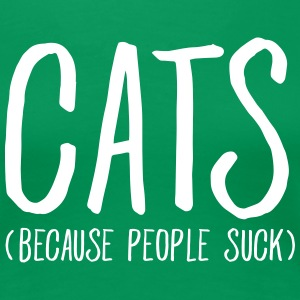 Cats - Because People Suck T-Shirts - Frauen Premium T-Shirt