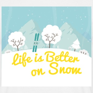 SKI LIFE IS BETTER ON SNOW T-Shirts - Männer T-Shirt