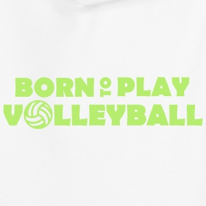 Born to play Volleyball Tröjor - Pull à capuche Premium Enfant