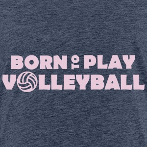 Born to play Volleyball T-shirts - Børne premium T-shirt